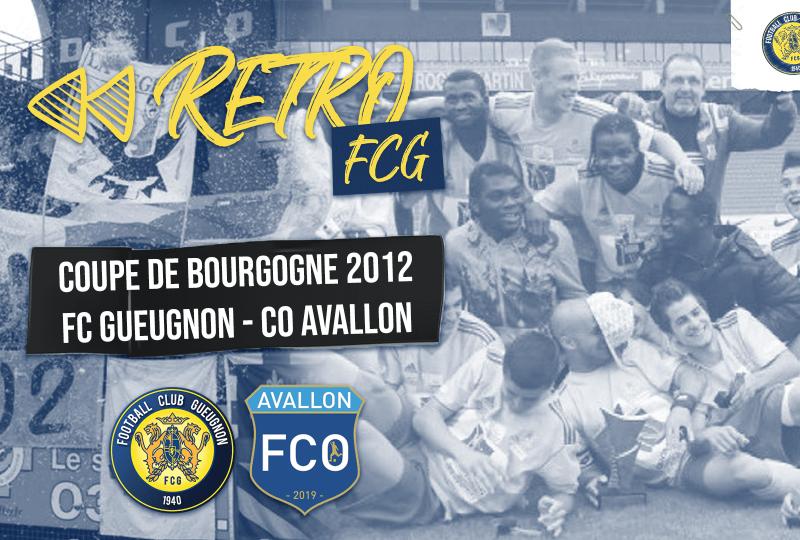 [YouTube] #RétroFCG | Avallon – FC Gueugnon | Saison 2011-2012 | Coupe de Bourgogne
