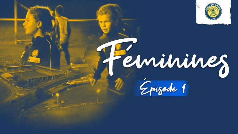 [YouTube] Féminines | Épisode 1 | FC Gueugnon