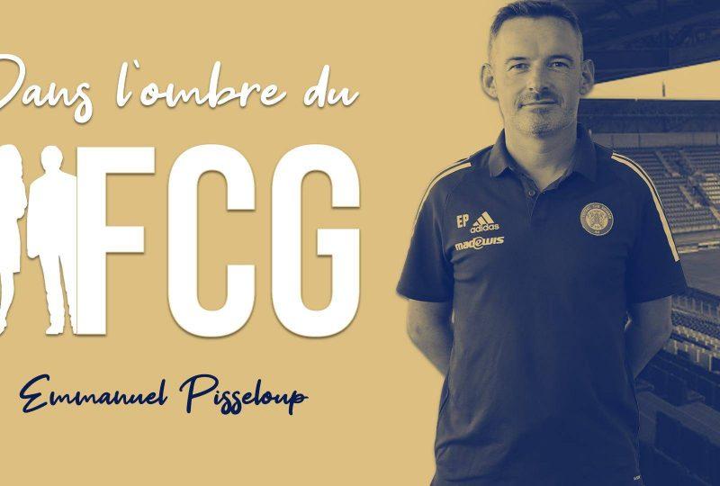 [YouTube] Dans l'ombre du FCG | Emmanuel Pisseloup